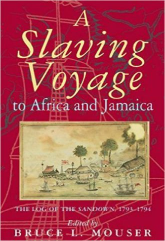 A Slaving Voyage to Africa and Jamaica The Log of the Sandown 1793 1794