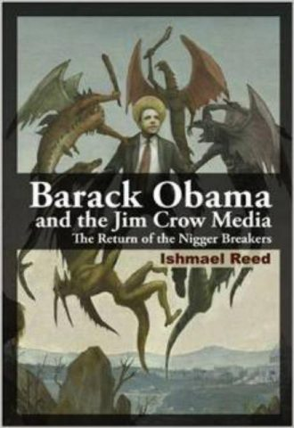 Barack Obama and the Jim Crow Media The Return of the Nigger Breakers