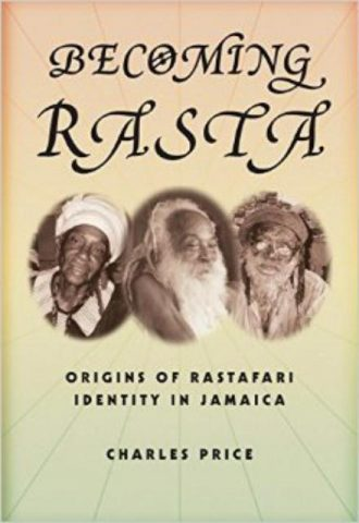 Becoming Rasta Origins of Rastafari Identity in Jamaica