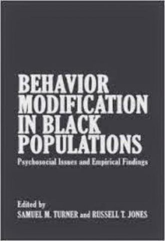 Behavior Modification in Black Populations Psychosocial Issues and Empirical Findings