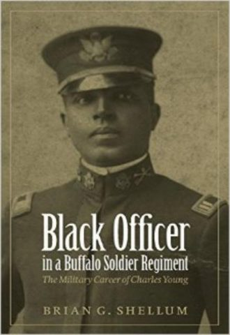 Black Officer in a Buffalo Soldier Regiment The Military Career of Charles Young 2010 Brian G. Shellum
