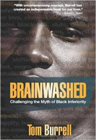 Brainwashed Challenging the Myth of Black Inferiority  Tom Burrell
