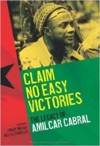 Claim No Easy Victories The Legacy of Amilcar Cabral