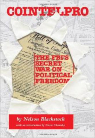 Cointelpro The FBIs Secret War on Political Freedom