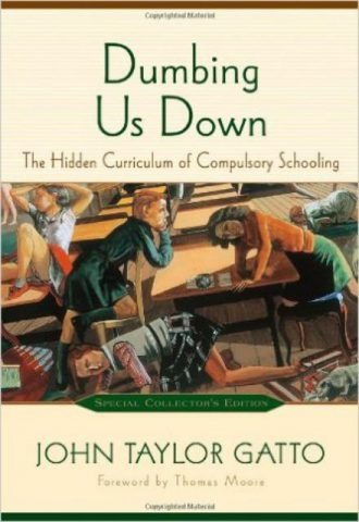 Dumbing-Us-Down-The-Hidden-Curriculum-of-Compulsory-Schooling-1.jpg