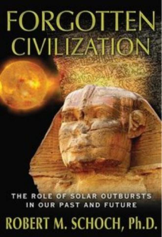 Forgotten Civilization The Role of Solar Outbursts in Our Past andFuture