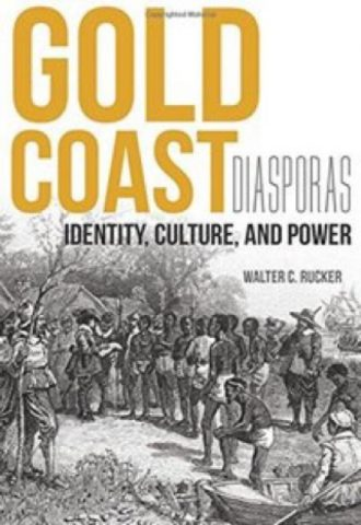 Gold Coast Diasporas Identity Culture and Power