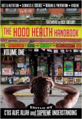 The Hood Health Handbook, Volume 1