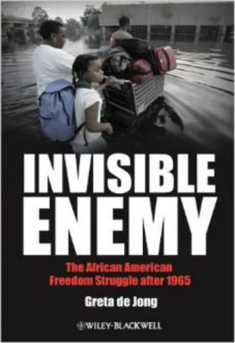 Invisible Enemy  The African-American Freedom Struggle after 1965
