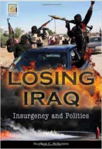 Losing Iraq Insurgency and Politics