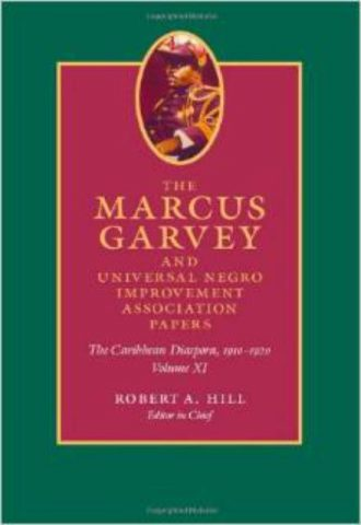 Marcus Garvey and Universal Negro Improvement Association Papers, Volume XI  The Caribbean Diaspora 1910-1920