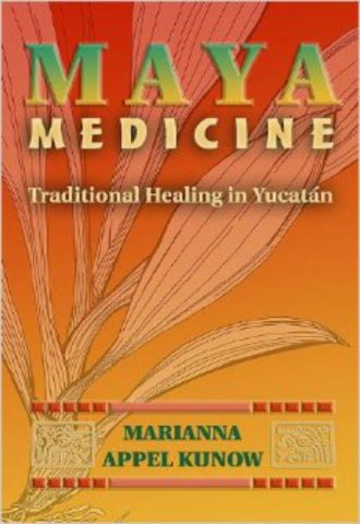 Maya Medicine Traditional Healing in Yucatán - Copy