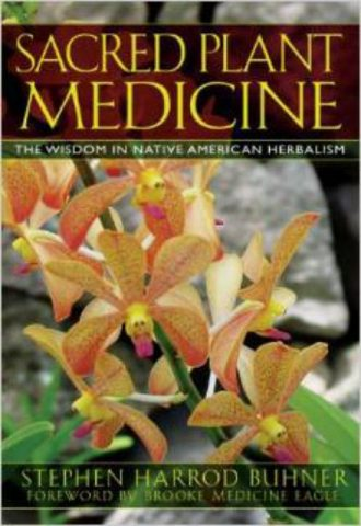 Sacred Plant Medicine   The Native American Herbalism