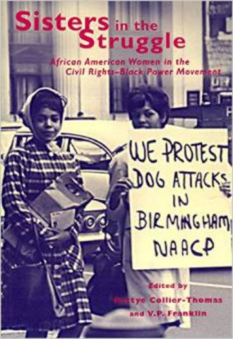 Sisters in the Struggle  African-American Women in the Civil Rights Black Power Movement