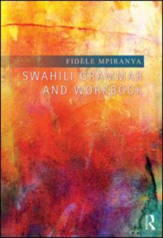Swahili Grammar and Workbook - Fidèle Mpiranya