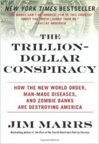 The Trillion-Dollar Conspiracy- How the New World Order, Man-Made Diseases, and Zombie Banks Are Destroying America