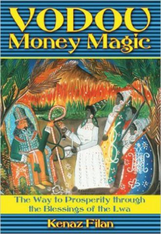 Vodou Money Magic The Way to Prosperity through the Blessings of the Lwa