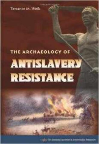 The Archaeology of Anti Slavery Resistance