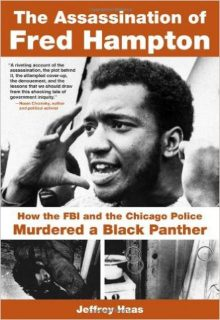 The Assassination of Fred Hampton How the FBI and the Chicago Police Murdered a Black Panther