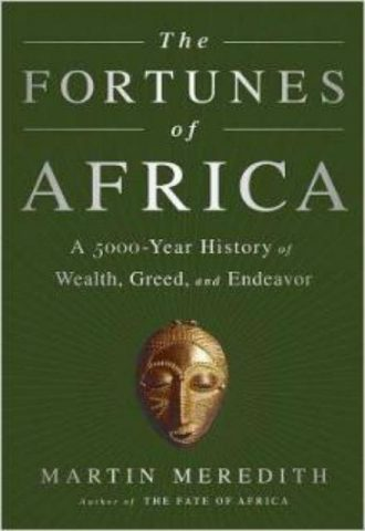 The Fortunes of Africa  A 5000 Year History of Wealth Greed and Endeavor