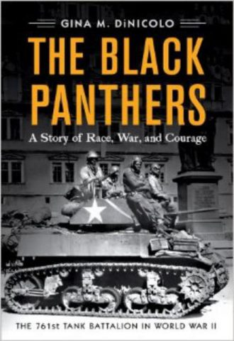 The Black Panthers A Story of Race War and Courage—the 761st Tank Battalion in World War II