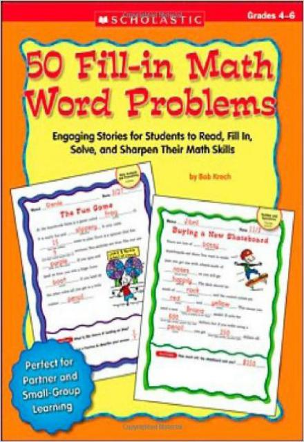 50 Fill-in Math Word Problems Grades 4-6 Engaging Stories for Students to Read, Fill In, Solve, and Sharpen Their Math Skills