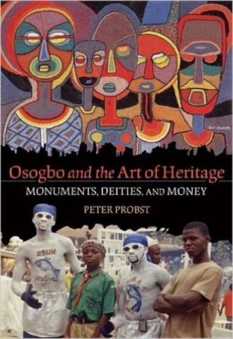 Osogbo and the Art of Heritage Monuments, Deities, and Money