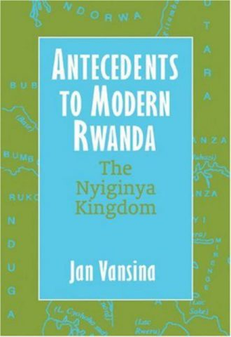 Antecedents to Modern Rwanda The Nyiginya Kingdom