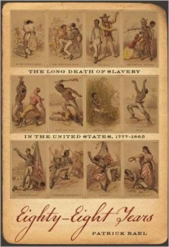 Eighty-Eight Years The Long Death of Slavery in the United States,1777-1865Eighty-Eight Years The Long Death of Slavery in the United States,1777-1865