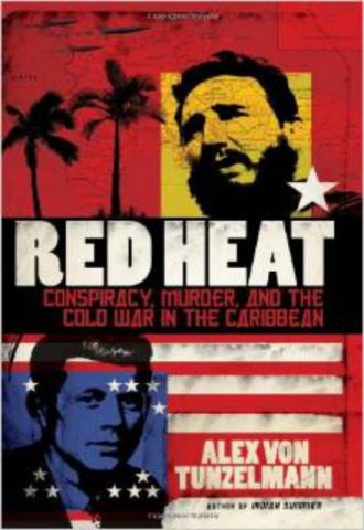 red-heat-conspiracy-murder-and-the-cold-war-in-the-caribbean