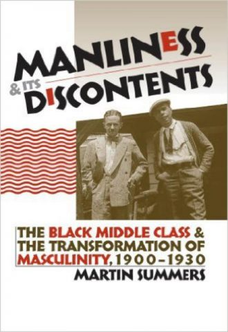 manliness-and-its-discontents-the-black-middle-class-and-the-transformation-of-masculinity-1900-1930