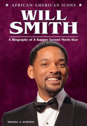 Will Smith - A Biography of A Rapper Turned Movie Star