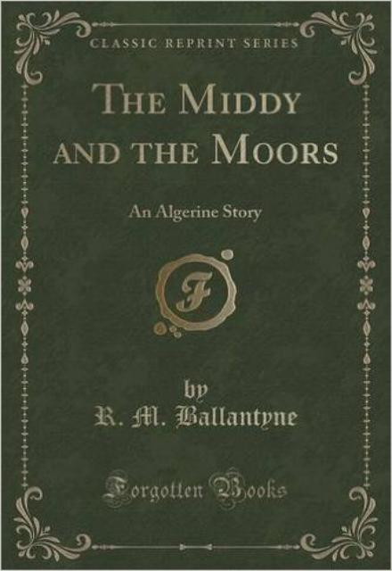 The Middy and the Moors: An Algerine Story – The Afrikan Library