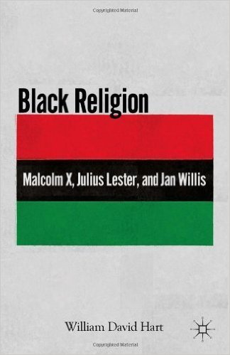 black-religion-malcolm-x-julius-lester-jan-willis-william-david-hart