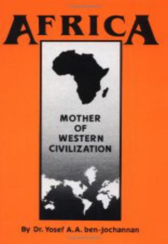 Africa Mother of Western Civilization African American Heritage Series by Yosef ben Jochannan