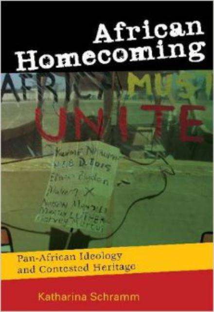African Homecoming Pan African Ideology and Contested Heritage