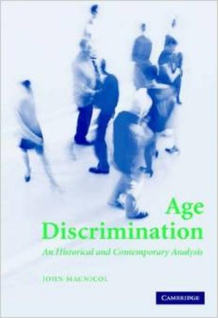 Age Discrimination An Historical and Contemporary Analysis