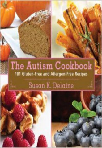Autism Cookbook 101 Gluten Free and Allergen Free Recipes