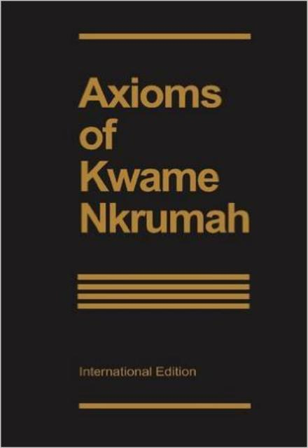 Axioms of Kwame Nkrumah Freedom Fighters Edition