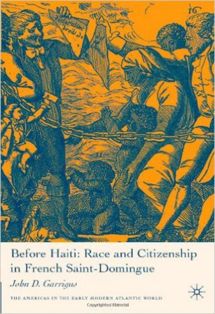 Before Haiti Race and Citizenship in French Saint Domingue