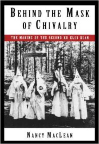 Behind the Mask of Chivalry The Making of the Second Ku Klux Klan