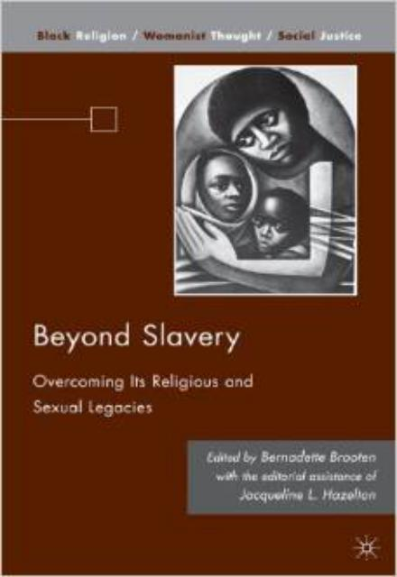 Beyond Slavery: Overcoming Its Religious and Sexual Legacies (Black Religion/Womanist Thought/Social Justice)