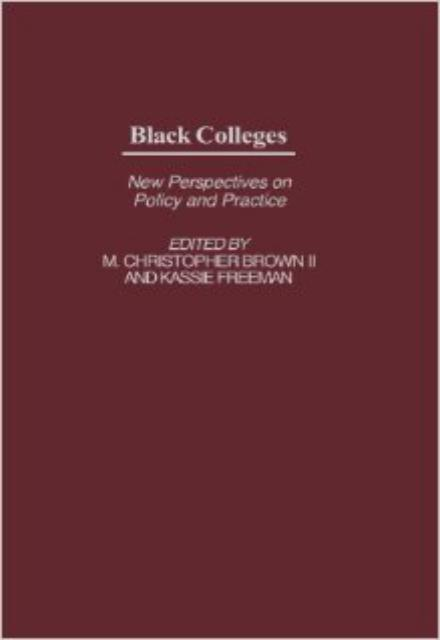 Black Colleges New Perspectives on Policy and Practice