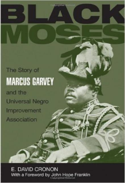 Black Moses Story of Marcus Garvey and the Universal Negro Improvement Association
