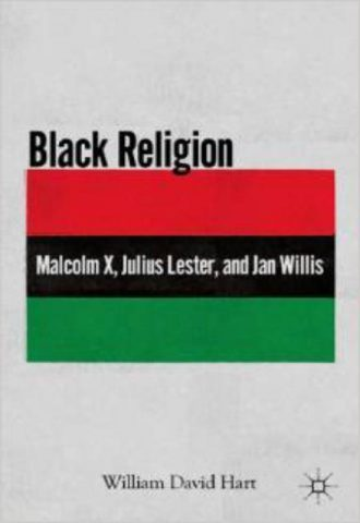 Black Religion Malcolm X Julius Lester and Jan Willis