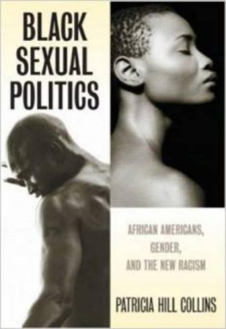 Black Sexual Politics African Americans Gender and the New Racism