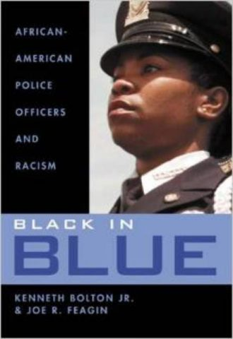 Black in Blue African American Police Officers and Racism