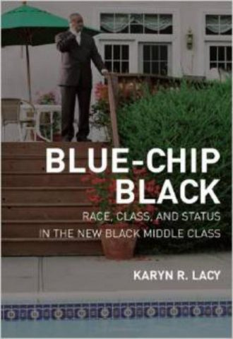 Blue Chip Black Race Class and Status in the New Black Middle Class