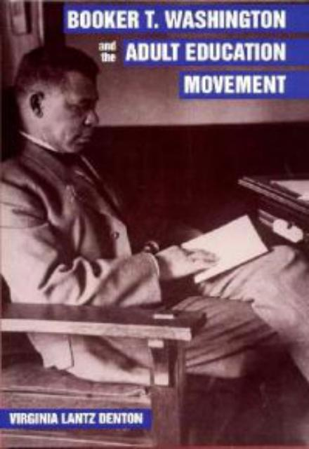 Booker T. Washington and the Adult Education Movement