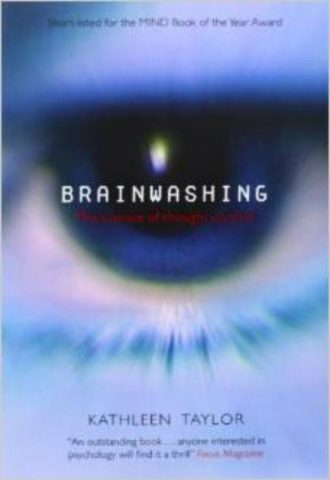 Brainwashing The Science of Thought Control by Kathleen Taylor